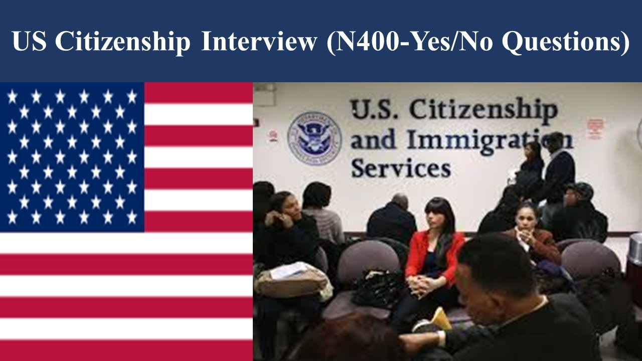 US Citizenship Interview (N400-Yes/No Questions) - YouTube