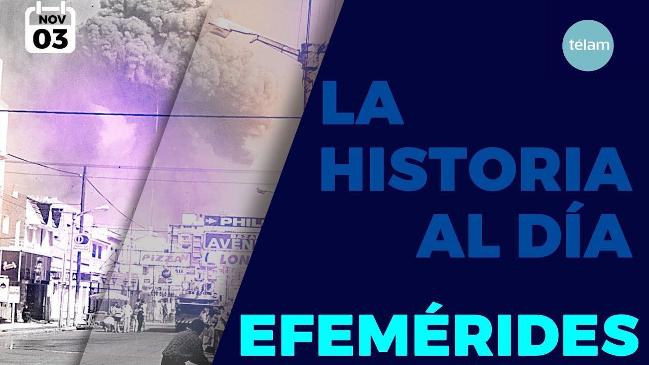 LA HISTORIA AL DÍA (EFEMÉRIDES 3 NOVIEMBRE)