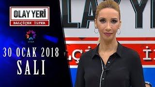 Olay Yeri - Balçiçek İlter | 30 OCAK 2018 - 107. BÖLÜM TEK PARÇA