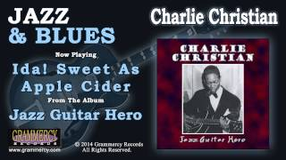 Charlie Christian - Ida! Sweet As Apple Cider