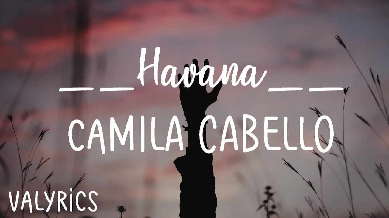 Havana Camila Cabello Ft Young Thug Letra YouTube