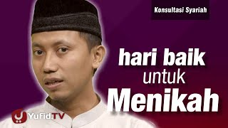 Konsultasi Syariah : Hari Baik untuk Menikah - Ustadz Ammi Nur Baits 2017 Video