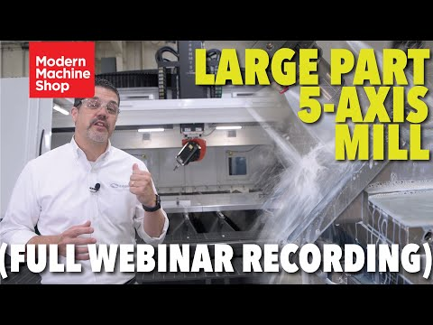 C.R. Onsrud & Modern Machine Shop Webinar - 5-Axis HM-Series Milling Center - (Full Video)