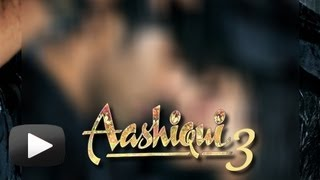 Aashiqui 3 to Come Soon !