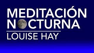 Meditación nocturna de Louise Hay   por Dennise CB