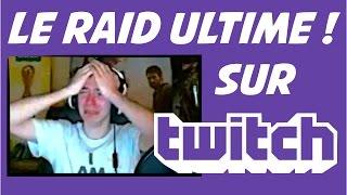 LE RAID ULTIME SUR TWITCH ! VOUS L'AVEZ FAIT CRAQUER ! #1