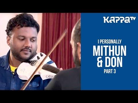 Don Max & Mithun Eshwar(Part 3) - I Personally - Kappa TV