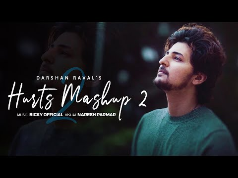 Hurts Mashup 2 of Darshan Raval 2021   BICKY OFFICIAL & NARESH PARMAR   Heartbreak   Chillout