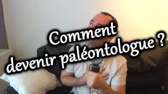 LES METIERS DE LA PALÉONTOLOGIE 1 - DEVENIR PALÉONTOLOGUE