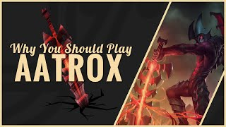 Why You Should Play: Aatrox