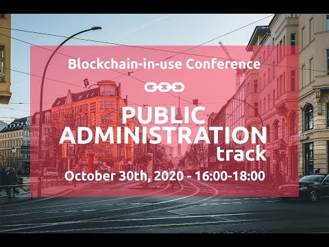 Blockchain-in-use Conference: Public Administration Track