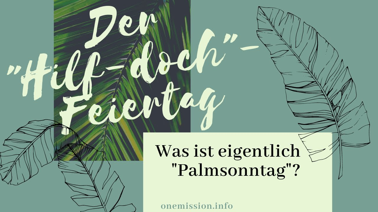 """Der """"Hilf-doch""""-Feiertag. Was ist eigentlich Palmsonntag?"""