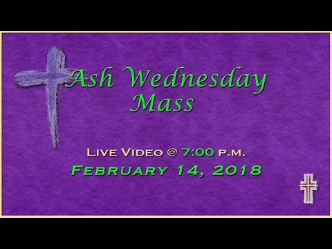 Ash Wednesday - Mass at St. Charles - February 14, 2018
