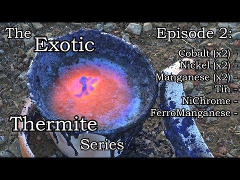 Exotic Thermite Series Ep. 2: Cobalt, Nickel, Tin, Manganese, NiChrome, Ferromanganese