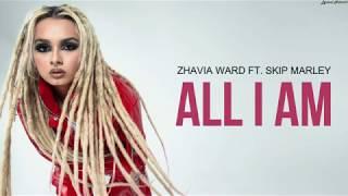 Zhavia Ward, Skip Marley - All I Am | Lyrics