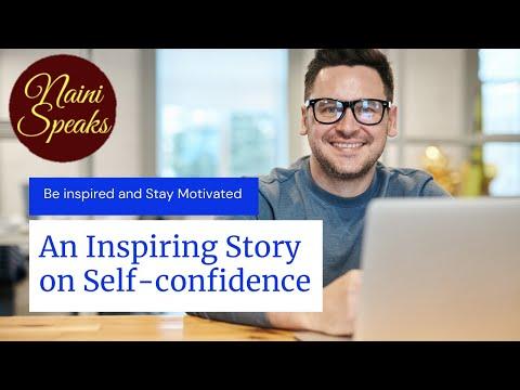 An Inspiring Story on Self-confidence #nainispeaks, #lessonsoflife, #beinspired, #inspirationalstory
