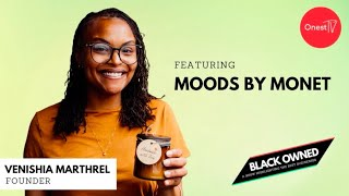 BLACK OWNED • S1 E6 • Moods By Monet