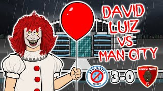 🤡David Luiz Red Card vs Man City🤡 (Man City vs Arsenal 3-0 Parody Goals Highlights 2020)
