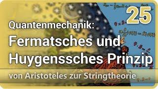 Fermatsches und Huygenssches Prinzip • Aristoteles ⯈ Stringtheorie (25) | Josef M. Gaßner