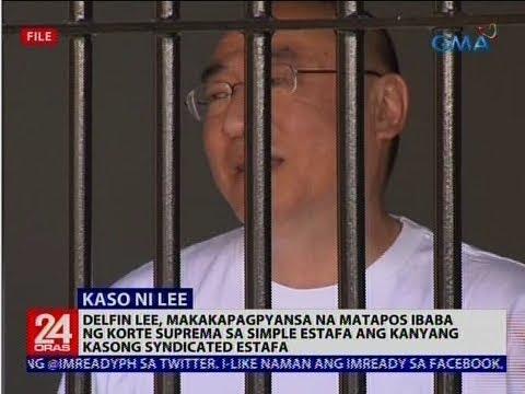 Delfin Lee, Makakapagpyansa Na Matapos Ibaba Ng Korte Suprema Sa Simple Estafa Ang Kanyang Kaso