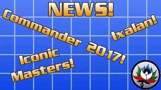 huge mtg news br announcement ixalan iconic masters commander 2017 and more