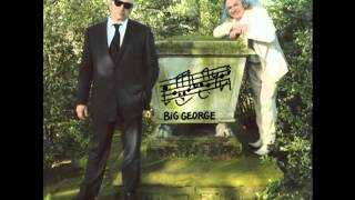 Big George - Handbags and Gladrags