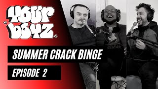 Your Boyz | EP 2 - Summer Crack Binge