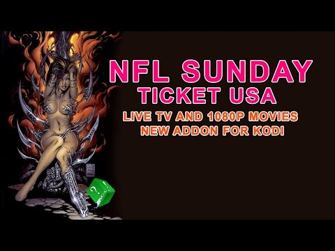 NFL SUNDAY TICKET USA LIVE TV AND 1080P MOVIES NEW ADDON FOR KODI