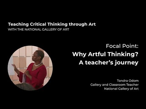 Teaching Critical Thinking through Art , 0.3: Focal Point: Why Artful Thinking? A Teacher's Journey