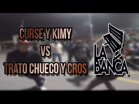 Trato Chueko & Cros Vs Kimy LQ & Curse - Octavos - La Banca