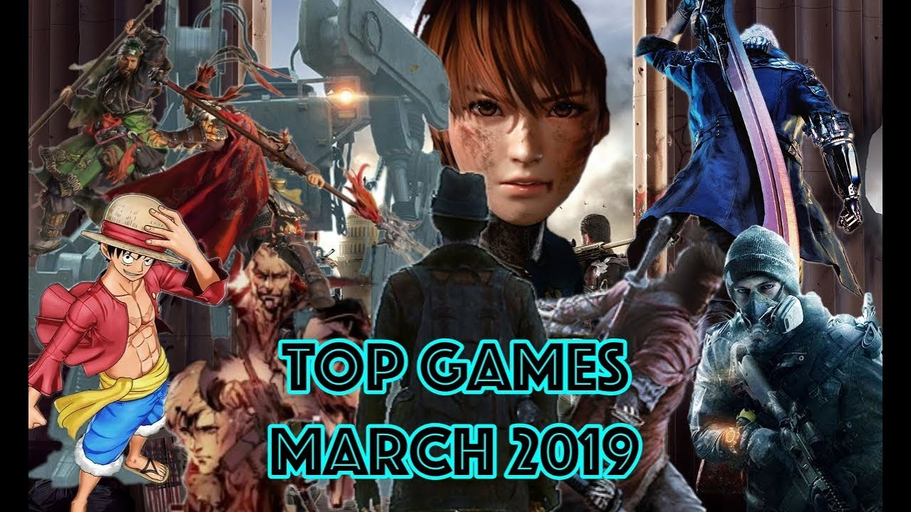 All Upcoming Games List Of March 2019 Pc Ps4 Xbox One