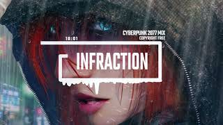 Cyberpunk 2077 MIX by Infraction [No Copyright Music Compilation]