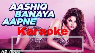Aashiq Banaya Aapne   Hate Story 4   KARAOKE  Urvashi Rautela