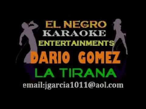 DARIO GOMEZ, LA TIRANA-ENCE -karaoke.wmv