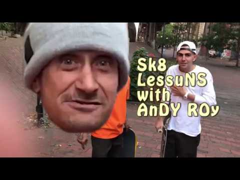 Sk8 lessons with Andy Roy