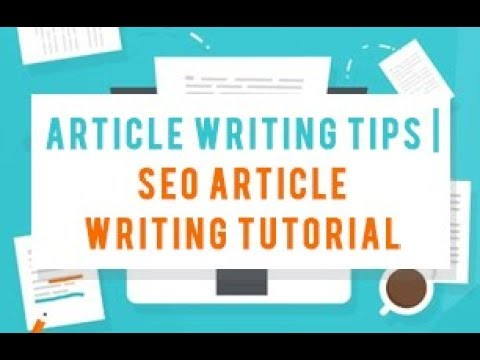 Article Writing Tips | SEO Article Writing Tutorial