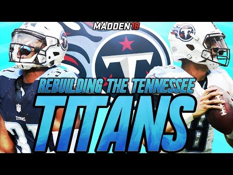 Rebuilding The Tennessee Titans   Madden 18 Connected Franchise Rebuild   Is Mariota The Answer
