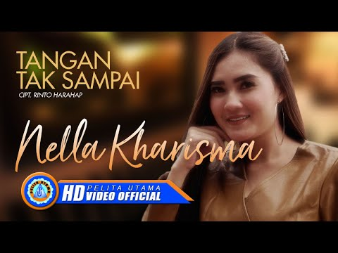 Nella Kharisma - TANGAN TAK SAMPAI ( Official Music Video ) [HD]