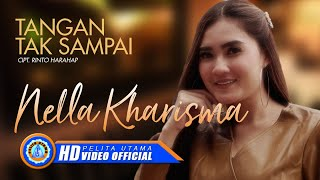 Gambar cover Nella Kharisma - TANGAN TAK SAMPAI ( Official Music Video ) [HD]