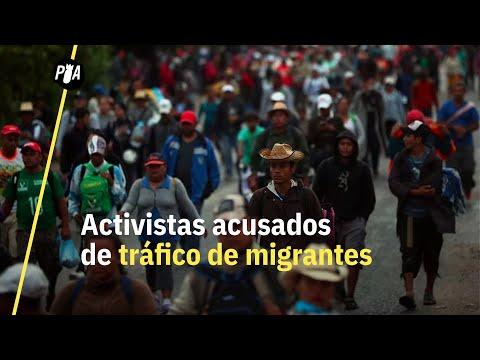 Detienen a activistas acusados de tráfico de migrantes