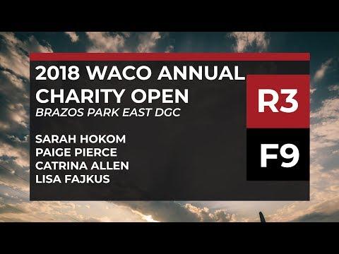 2018 Waco Annual Charity Open - R3 • F9 - Sarah Hokom • Paige Pierce • Catrina Allen • Lisa Fajkus