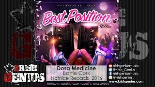 Dosa Medicine - Bottle Cork (Raw) Best Position Riddim - June 2016