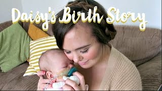 LABOR & DELIVERY STORY - QUICK, DRUG-FREE, HYPNOBIRTH & TIME IN NICU - DAISY'S BIRTH STORY