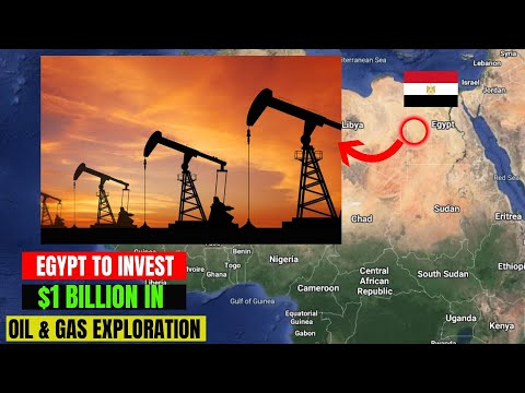 Egypt To Invest $1Billion In Oil And Gas Exploration