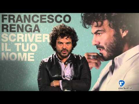 """Francesco Renga racconta """"Scriverò il tuo nome"""": la videointervista"""