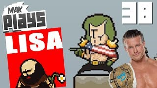LISA, The Painful RPG Part 38 - I AM PERFECTION, but not Dolph Ziggler Blind Lets Play