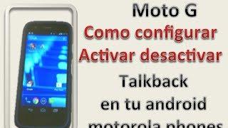 Moto G: Como configurar Activar, desactiva Talkback en android, motorola, phones