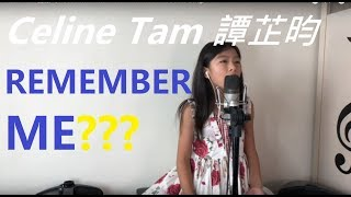 Celine Tam 譚芷昀 - Coco Remember Me ft. Chinese Full Cover Song
