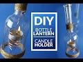 DIY BOTTLE lantern - candle holder