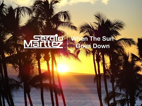Sergio Marttez - When The Sun Goes Down